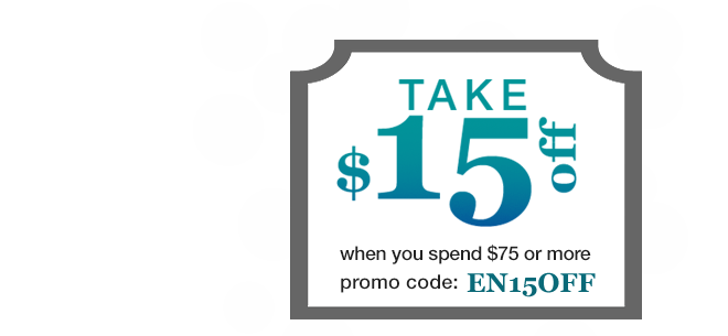 Take $15 off when you spend $75 or more. Promo Code: EN1575
